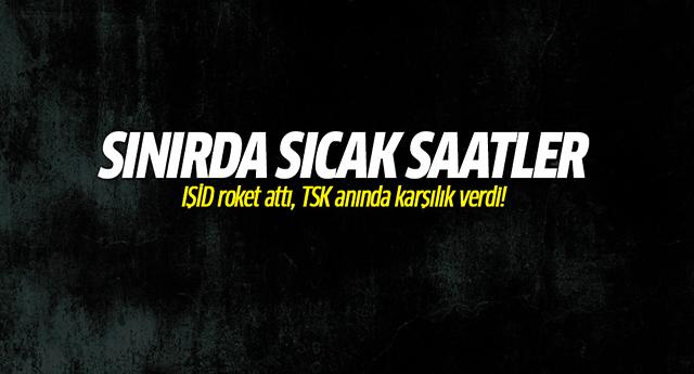 IŞİD roket attı, TSK anında karşılık verdi!