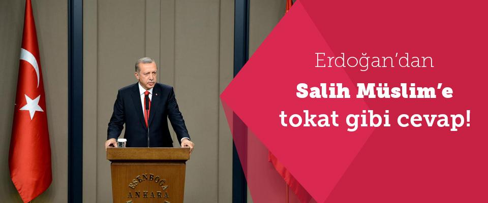 Erdoğan'dan Salih Müslim'e tokat gibi cevap