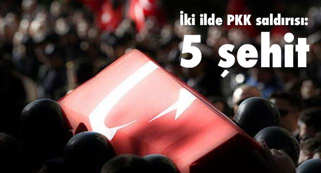 İki ilde PKK saldırısı: 5 şehit