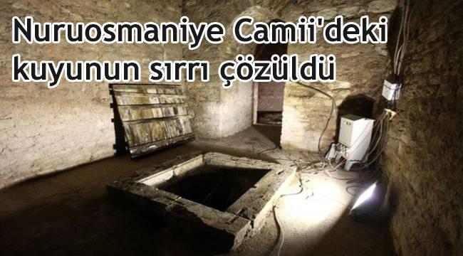 Nuruosmaniye Camii'deki kuyunun sırrı çözüldü