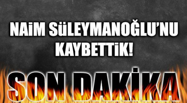 Naim Süleymanoğlu hayatını kaybetti
