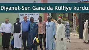 Diyanet-Sen Gana'da Külliye kurdu.
