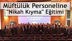 """İstanbul da Müftülük Personeline """"Nikah Kıyma"""" Eğitimi"""