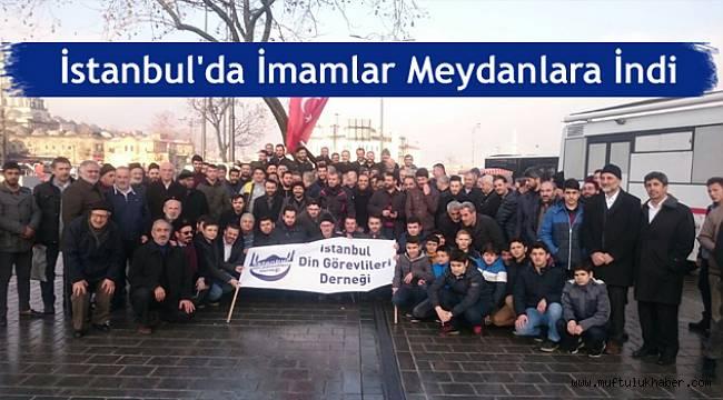 İstanbul'da İmamlar Meydanlara İndi