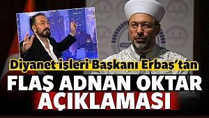 Başkan Ali ERBAŞ dan Adnan Oktar açıklaması