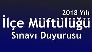 2018 Yılı İlçe Müftülüğü Sınavı Duyurusu