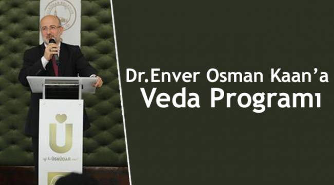 Dr.Enver Osman Kaan'a Veda Programı