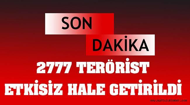 Etkisiz hale getirilen terörist 2777 oldu