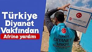 Türkiye Diyanet Vakfından Afrine yardım