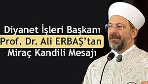 Başkan Ali ERBAŞ'tan Miraç Kandili Mesajı
