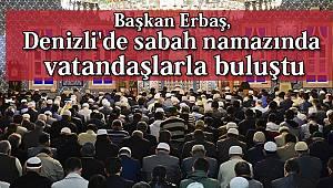 Başkan Erbaş, Denizli'de sabah namazında vatandaşlarla buluştu