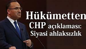 Hükümetten CHP açıklaması: Siyasi ahlaksızlık