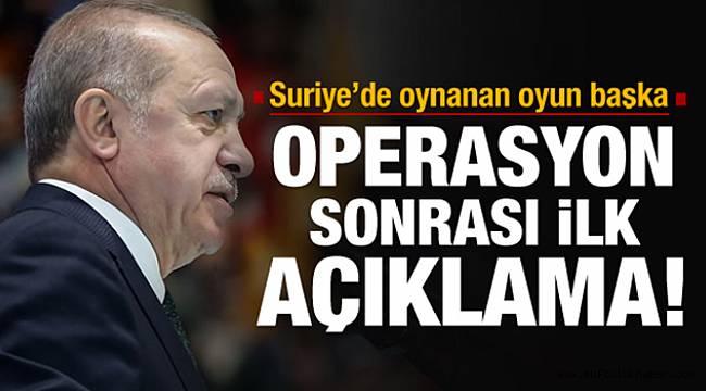 Suriye'deki operasyona Erdoğan'dan ilk yorum