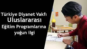 Türkiye Diyanet Vakfı Eğitim programlarına yoğun ilgi