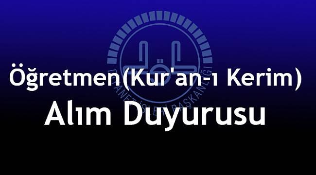 2018 Yılı Öğretmen(Kur'an-ı Kerim) Alım Duyurusu