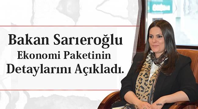 Bakan Sarıeroğlu Ekonomi Paketinin Detaylarını Açıkladı.