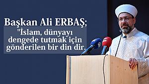 "Başkan ERBAŞ""Bilgi olmadan din hizmeti olmaz"""