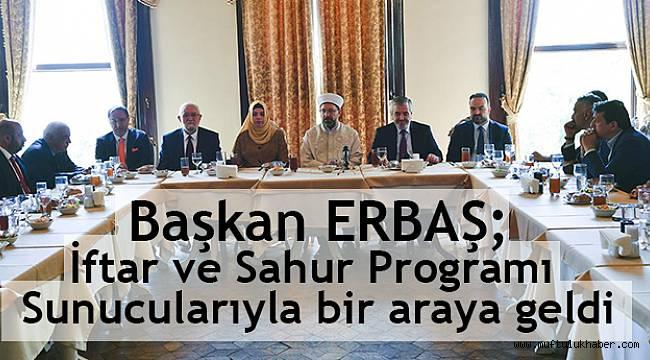 Başkan İftar ve Sahur Programı Sunucularıyla bir araya geldi