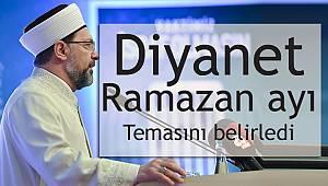 Diyanet ramazan ayı temasını belirledİ