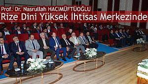 Prof. Dr. Nasrullah HACIMÜFTÜOĞLU Rize İhtisas Merkezinde