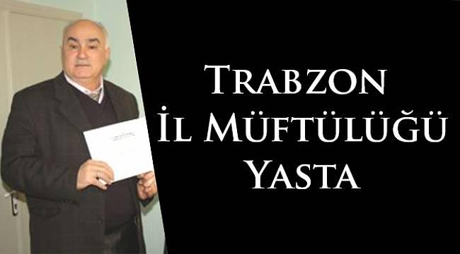 Trabzon İl Vaizi Mehmet ATAR vefat etti.