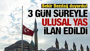 Türkiye de Ulusal yas İlan Edildi.