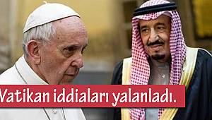 Vatikan iddialarını yalanladı.