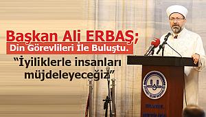 Başkan Ali ERBAŞ,İstanbıl da Din Görevlileri ile buluştu