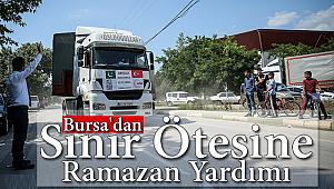 Bursa'dan sınır ötesine ramazan yardımı