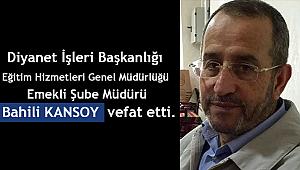 Emekli Şube Müdürü Bahili KANSOY vefat etti.