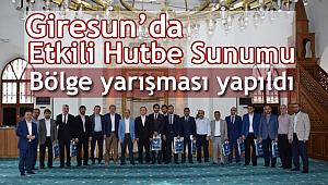 Giresun da Etkili Hutbe SunumuBölge yarışması yapıldı