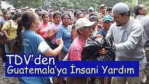 TDV den Guatemala'ya İnsani yardım