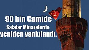 90 bin camide Salalar minarelerde yeniden yankılandı.