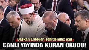 Başkan Erdoğan canlı yayında Kur'an-ı Kerim okudu