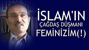 İslam'ın Çağdaş Düşmanı Feminizim (!)