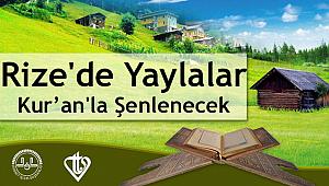 Rize'de Yaylalar Kur'an'la Şenlenecek
