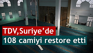 TDV, Suriye de 108 camiyi restore etti.