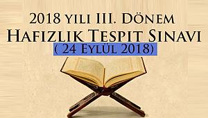 2018 yılı III. Dönem Hafızlık Tespit Sınavı