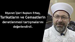 """Başkan ERBAŞ;""""Kontrol ve rehberlik mekanizması kurulmalı"""""""