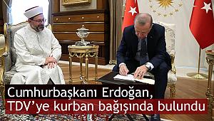 Cumhurbaşkanı Erdoğan, TDV'ye kurban bağışında bulundu