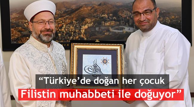 """""""Türkiye'de doğan her çocuk Filistin muhabbeti ile doğuyor"""