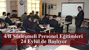 4/B Sözleşmeli Personel Eğitimleri 24 Eylül de Başlıyor