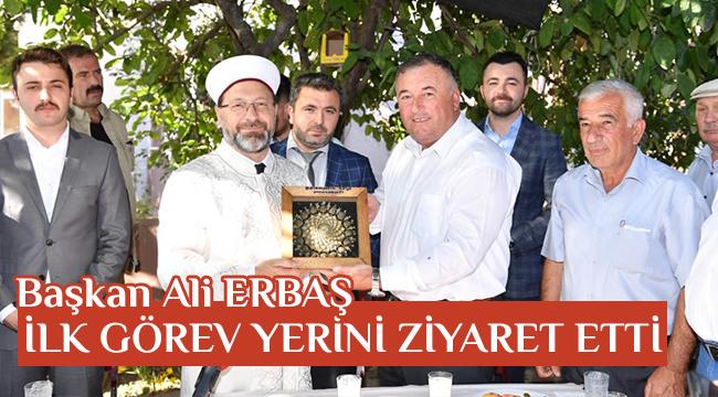 Başkan Erbaş'dan İlk Görev Yerine Ziyaret