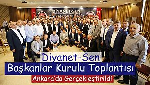 Diyanet-Sen Başkanlar Kurulu Toplantısı Ankara da yapıldı.