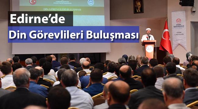 Edirne de Din Görevlileri Buluşması