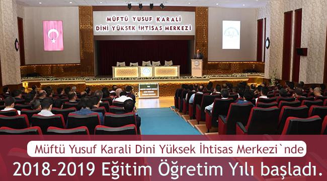 Rize İhtisas Merkezinde 2018 -2019 Eğitim Öğretim Yılı başladı.