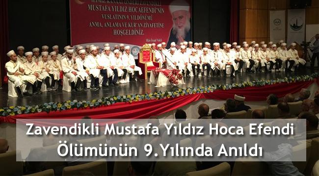 Zavendikli Mustafa Yıldız Hocaefendi'nin vefatının 9. Yılında anıldı