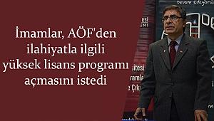 İmamlar, AÖF'den yüksek lisans programı açmasını istedi