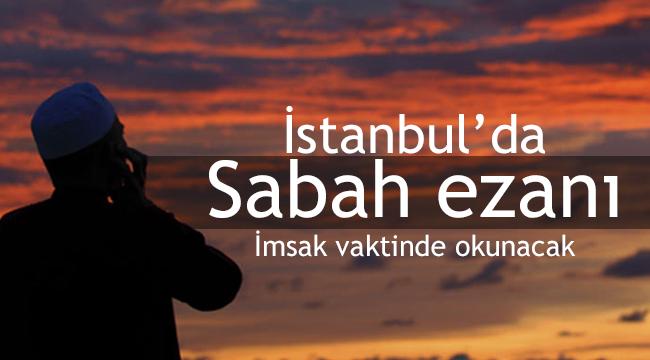 İstanbul da sabah ezanı ve namaz vakitleri değişti