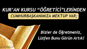 """Kur'an Kursu """"Öğretici""""lerinden Cumhurbaşkanımıza Mektup"""